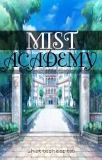 Mist Academy (ONGOING) by Shatterheart06