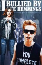 Bullied by Luke Hemmings [Wattys 2016] by ilove5SOSx