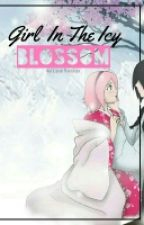 Girl In The Icy Blossom (SasuSaku FanFiction) by SakuSarada