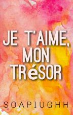 Je t'aime Mon Trésor by soapiughh