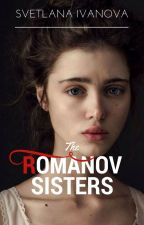 The Romanov Sisters by Svetaivanova