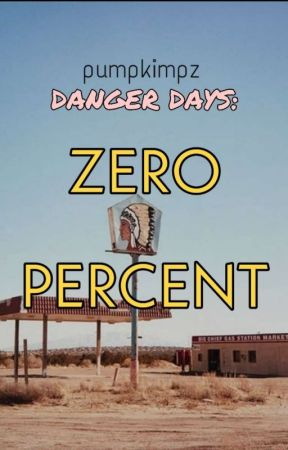 Danger Days : Zero Percent [MCR//Party Poison] by pumpkimpz