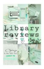 Library Reviews  by Skittles_Lover0311