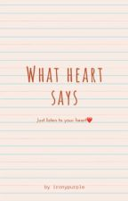 What heart says by ironypurple