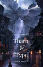 Tharn Type : The Coming by Highpriestess33
