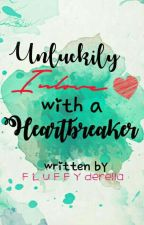 Unluckily Inlove With A Heartbreaker by fermaine