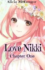 Love Nikki: Chapter One by AliciaMcGregor1