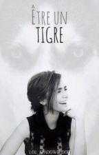 Être Un Tigre by lou_Draumr
