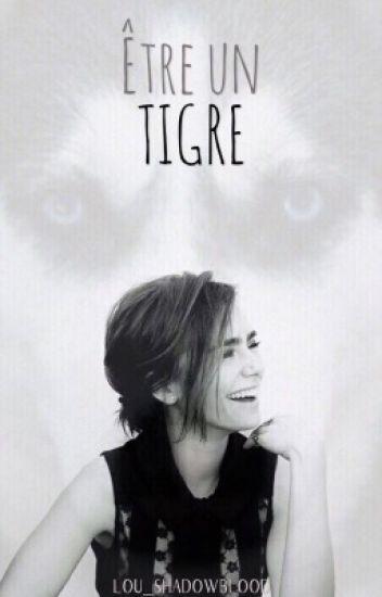 Être Un Tigre
