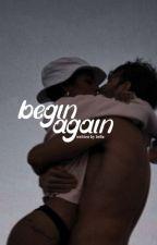 Begin Again by artb4by