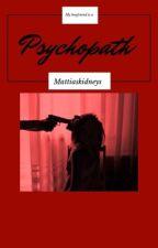 My Psychopath Boyfriend  -Mattia Polibio (Complete) by mattiaskidneys