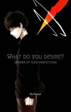 What do you desire? by AreesaI