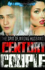 Century Couple (The Spin of Wrong Husband) by sanggrella101