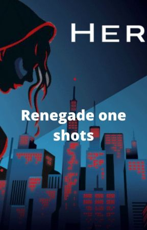 Renegade one shots by BedazzledLunartic27