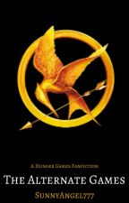 The Alternate Games | A Hunger Games Fanfiction by SunnyAngel777