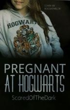 Pregnant At Hogwarts by ScaredoftheDark