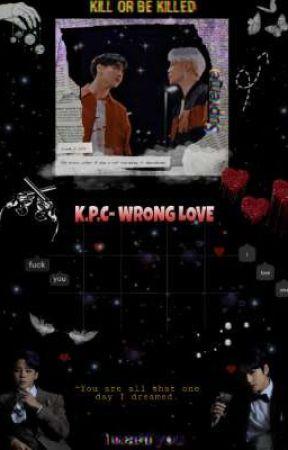K.P.C- Wrong Love by tetecoxy_candy