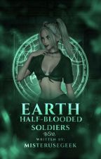 EARTH: Half-Blooded Soldiers by MisterUseGeek
