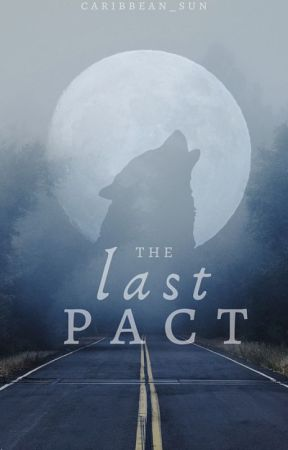 The Last Pact by caribbean_sun