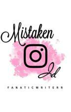 Mistaken Id |✓ by fanaticwriterr