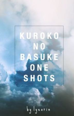 Kuroko No Basket One Shots [ KnB x reader ] by lyeorin
