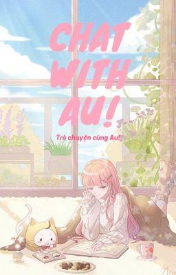 Đọc truyện - Chat With Au -
