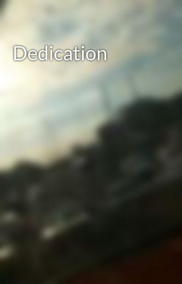 Dedication by LittleBabyDollxx