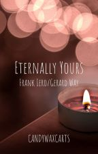 Eternally Yours - Frerard - by stressedkilljoy