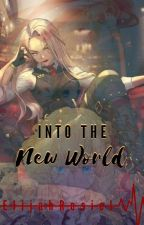 Into  The  New  World by ChanisWaifeu88