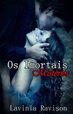 Os Imortais - Mistérios by LaviniaRavison