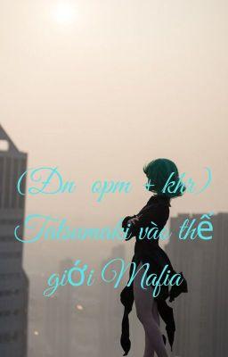 Đọc truyện (Đn opm+ Khr) Tatsumaki vào thế giới Mafia
