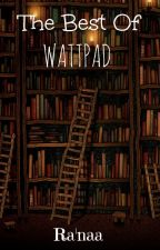 The Best of Wattpad by Pinxpples