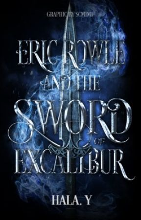 Eric Rowle and The Sword of Excalibur by nobleheirs