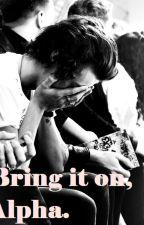 Bring it on, Alpha. [h.s.] - ON HOLD by DestielDagger