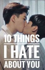 10 THINGS I HATE ABOUT YOU by fundaysquad