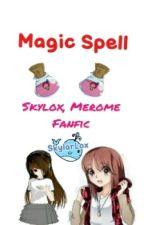 Magic Spell [Skylox, Merome, Genderbend] by skylarlox