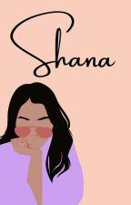 Shana [COMPLETED] by zee_vanya