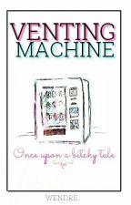 Venting Machine || Rant Book by pansycake_