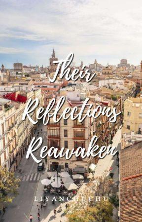 Their Reflections Reawaken by liyanchuchu