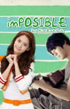 imPOSIBLE (COMPLETED) by KimEanSukJ