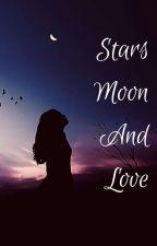 Stars, Moon And Love by aditicshah
