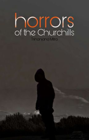 Horrors of the Churchill by MakingPossibilities