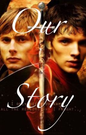 Our Story (Merthur) by SoRoReal