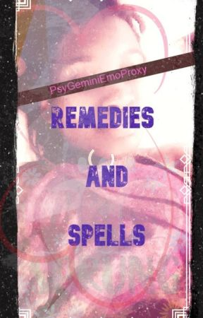 Remedies and spells|Spell Book by PsyGeminiEmoProxy