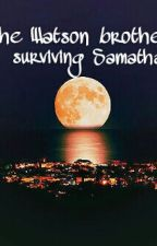 The Watson brothers surviving Samantha by olajvi