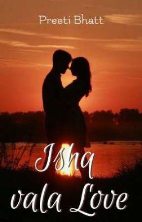Ishq vala Love by preetibhatt14