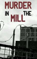 On Hold - Murder In The Mill by Tea_Biscuits