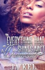 Everything That Shines Ain't a Diamond By Ja'kel by lovemecrazytoo