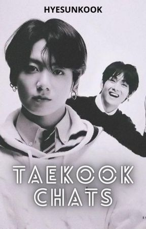Taekook Chats by hyesunkook