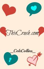 ThisCrush.com by _ColeCollins_